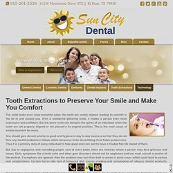 Tooth Extractions El Paso to preserve your smile and make you comfort