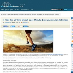 4 Tips for Writing about Last Minute Extracurricular Activities
