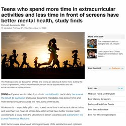Teens spending more time in extracurricular activities and less time in front of screens have better mental health, study finds