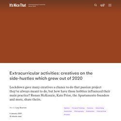 Extracurricular activities: creatives on the side-hustles which grew out of 2020