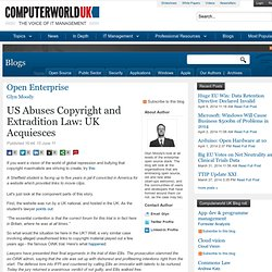 US Abuses Copyright and Extradition Law: UK Acquiesces