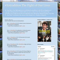 #Extradition The Fight of Our Lives: WANT TO KNOW THE FACTS ON EXTRADITION?