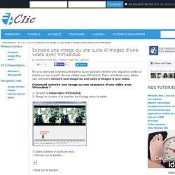 Extraire une image ou une suite d'images d'une vidéo avec Virtualdub