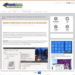 MakeMKV: Extraire vos DVD/ Blu-rays avant de les lire dans Ubuntu - lemondedestuts
