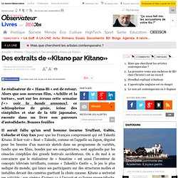Des extraits de «Kitano par Kitano» - Les confessions du cinéast