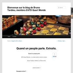 Bienvenue sur le blog de Bruno Tardieu, membre d'ATD Quart Monde