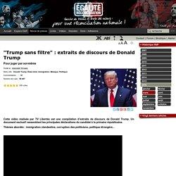 """""""Trump sans filtre"""" : extraits de discours de Donald Trump ..."""