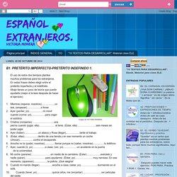 ESPAÑOL EXTRANJEROS. Victoria Monera.: B1. PRETÉRITO IMPERFECTO-PRETÉRITO INDEFINIDO 1.