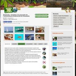 Venezuela - Croisière à la rencontre de l'extraordinaire biodiversité du Venezuela