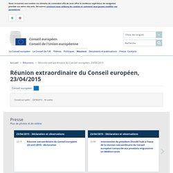 Réunion extraordinaire du Conseil européen, 23/04/2015