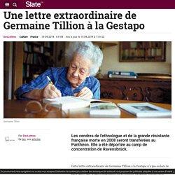 Une lettre extraordinaire de Germaine Tillion à la Gestapo
