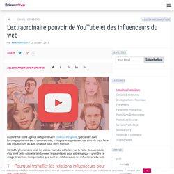 L'extraordinaire pouvoir de YouTube et des influenceurs du web