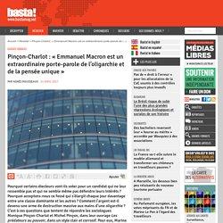 Pinçon-Charlot : « Emmanuel Macron est un extraordinaire porte-parole de l'oligarchie et de la pensée unique » - Basta !