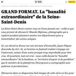 """GRAND FORMAT. La """"banalité extraordinaire"""" de la Seine-Saint-Denis - 11 septembre 2014"""