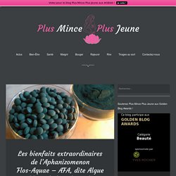 Les bienfaits extraordinaires de l'Aphanizomenon Flos-Aquae – AFA, dite Algue bleue du lac Klamath