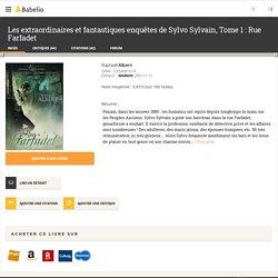 Les extraordinaires et fantastiques enquêtes de Sylvo Sylvain, Tome 1 : Rue Farfadet