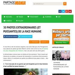 30 PHOTOS EXTRAORDINAIRES (ET PUISSANTES) DE LA RACE HUMAINE