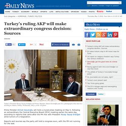 Turkey's ruling AKP will make extraordinary congress decision: Sources