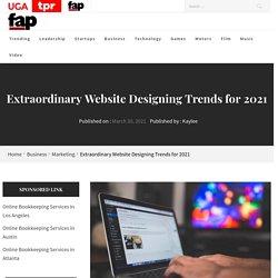 Extraordinary Website Designing Trends for 2021