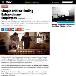 Simple Trick to Finding Extraordinary Employees