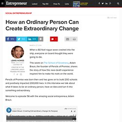 How an Ordinary Person Can Create Extraordinary Change