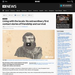 Living with the locals: Six extraordinary first contact stories of friendship and survival - RN