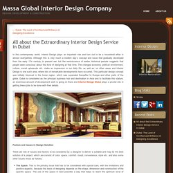 All about the Extraordinary Interior Design Service in Dubai