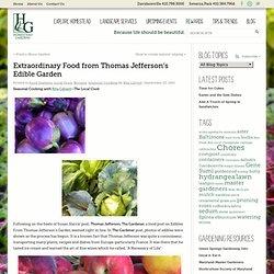 Extraordinary Food from Thomas Jefferson's Edible Garden