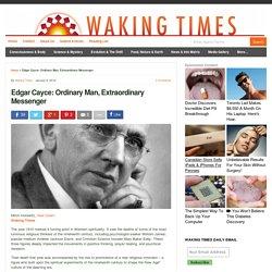 Edgar Cayce: Ordinary Man, Extraordinary Messenger