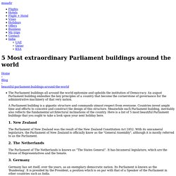 5 Most extraordinary Parliament buildings around the world