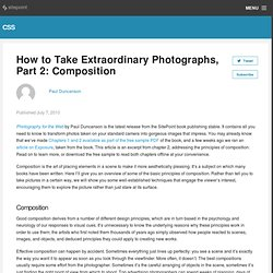 How to Take Extraordinary Photographs, Part 2: Composition