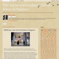 The not so extraordinary life of Jonas in Sapporo: H&M has come from Sweden to Sapporo