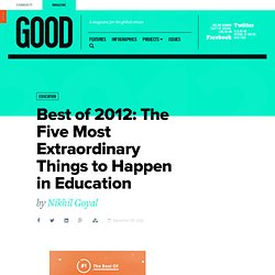 Best of 2012: The Five Most Extraordinary Things to Happen in Education | Education on GOOD