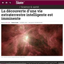 La découverte d'une vie extraterrestre intelligente est imminente