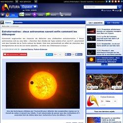 Extraterrestres : deux astronomes savent enfin comment les débusquer
