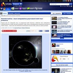 Extraterrestres : leurs lampadaires pourraient trahir leur présence
