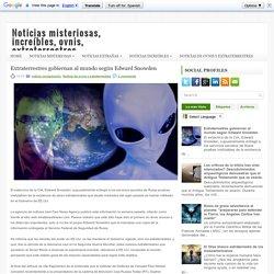 Extraterrestres gobiernan al mundo según Edward Snowden Noticias misteriosas increíbles extrañas de ovnis y extraterrestres Noticias misteriosas, increíbles, ovnis, extraterrestres