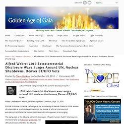 Alfred Webre: 2010 Extraterrestrial Disclosure Wave Surges Around UN, Nuclear Shutdowns, Denver ET/UFO Vote