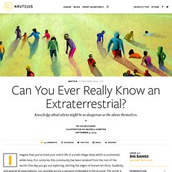 Can You Ever Really Know an Extraterrestrial? - Issue 17: Big Bangs