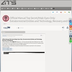 Official Manual Top Secret/Majic Eyes Only: Extraterrestrial Entities and Technology, Recovery and D