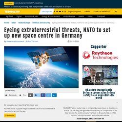 Eyeing extraterrestrial threats, NATO to set up new space centre in Germany