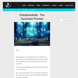 Extraterrestrials : The Ascension Process - Page 2 of 3 - Locklip