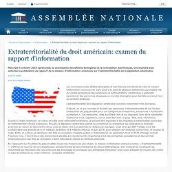 Extraterritorialité du droit américain: examen du rapport d'information