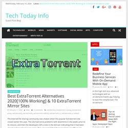 Best ExtraTorrent Alternatives 2020[100% Working] & 10 ExtraTorrent Mirror Sites - Tech Today Info