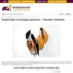 "Designer lights in extravagant appearance – ""Overnight"" Odd Matter"