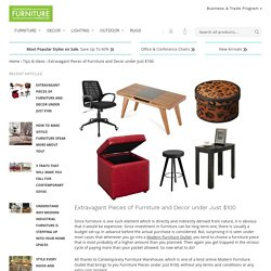 Extravagant Pieces of Furniture and Decor under Just $100 by Annu Thakur