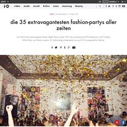 die 35 extravagantesten fashion-partys aller zeiten