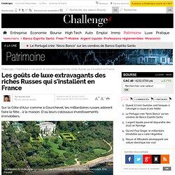 Les goûts de luxe extravagants des riches Russes qui s'installent en France
