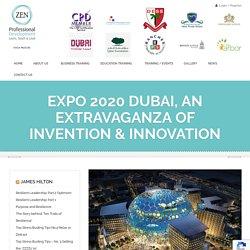 Expo 2020 Dubai, an Extravaganza of Invention & Innovation - ZenPD