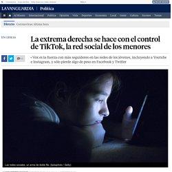 La extrema derecha se hace con el control de TikTok, la red social de los menores